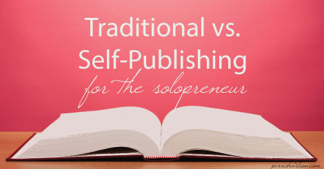 Traditional vs. Self-Publishing for the Solopreneurs