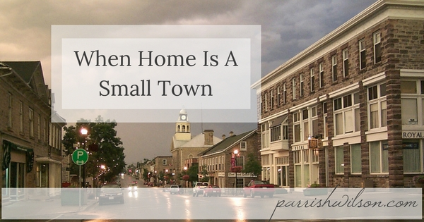 When Home Is A Small Town