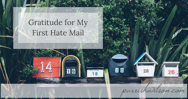 Gratitude for My First Hate Mail