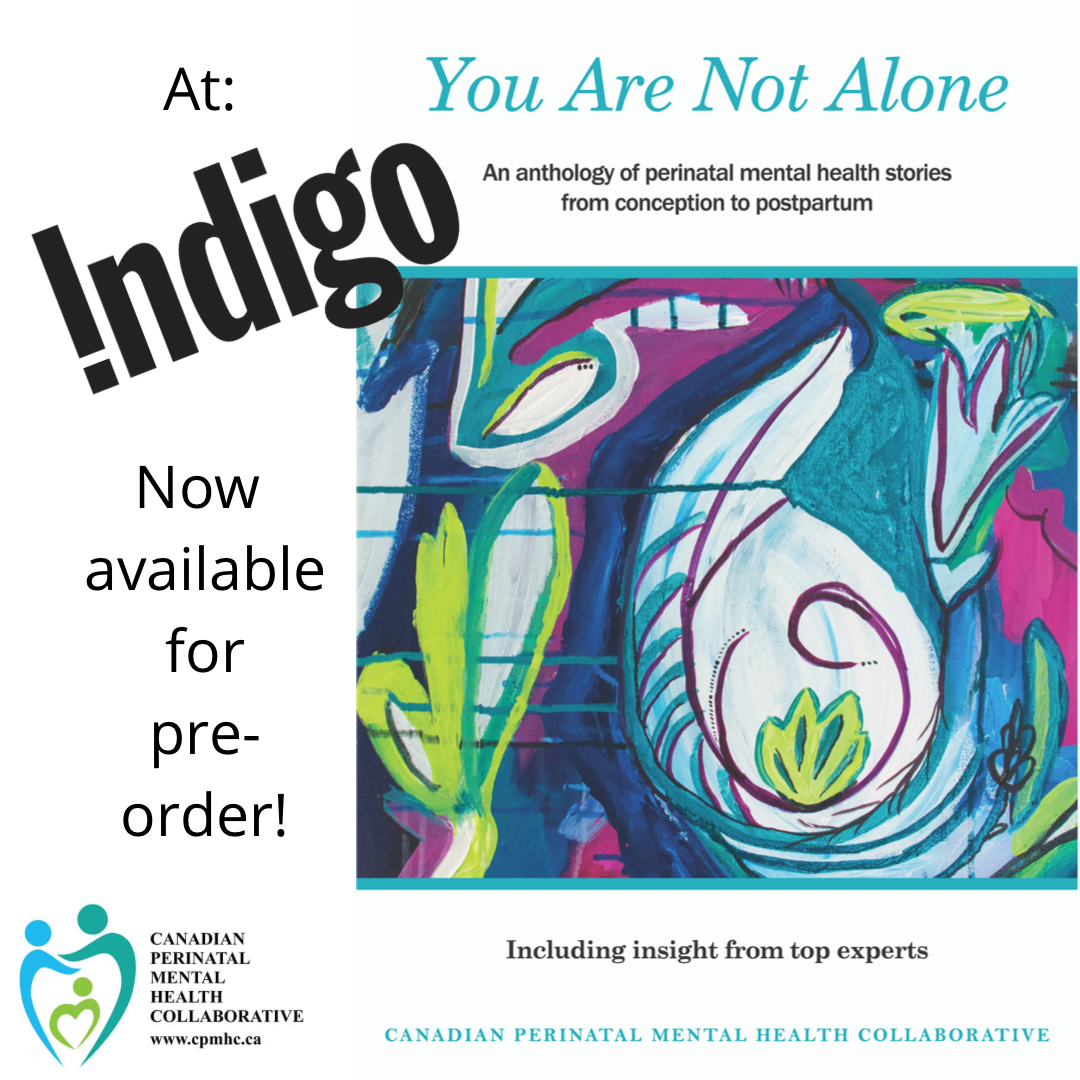 Promotional Image for You Are Not Alone an anthology by the Canadian Perinatal Mental Health Collaborative. Now available for pre-order through Indigo books.